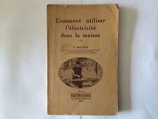 COMMENT UTILISER L'ELECTRICITE DANS LA MAISON 1929 MAURER ILLUSTRE DUNOD