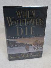 Sandra West Prowell WHEN WALLFLOWERS DIE SIGNED 1st edition Walker 1996 HC/DJ