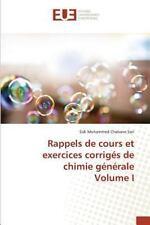 Rappels de Cours et Exercices Corriges de Chimie Generale Volume I by Chabane...