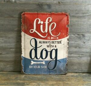 Dog Quote Metal Sign Medium Shabby Chic Tin Sign Life Is Better With A Dog Sign