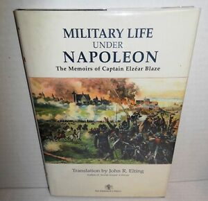 BOOK Military Life Under Napoleon Memoirs of Captain Elzear Blaze op HB/dj