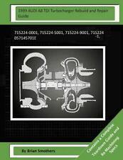 1999 AUDI A8 TDI Turbocharger Rebuild and Repair Guide : 715224-0001,...