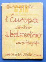 WWII - Gen. A. Bollati - L' Europa contro il Bolscevismo - 1^ ed. 1942