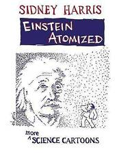 Einstein Atomized: More Science Cartoons by Sidney Harris (Paperback, 1996)