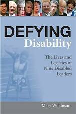 Defying Disability: The Lives and Legacies of Nine Disabled Leaders-ExLibrary