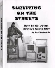 Surviving On The Streets: How to Go DOWN Without Going OUT (Spare Change?)
