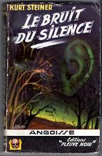 ANGOISSE n°13 # KURT STEINER # LE BRUIT DU SILENCE # EO 1955 fleuve noir
