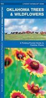 Oklahoma Trees & Wildflowers: A Folding Pocket Guide to Familiar Species:...