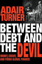 Between Debt and the Devil: Money, Credit, and Fixing Global Finance by Adair Tu