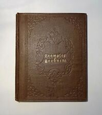 1858 EXAMPLES OF GOODNESS, Hand-Painted Color Plates, Narrated for the Young