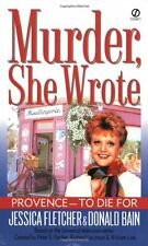 Provence - To Die for: A Murder, She Wrote Mystery by Jessica Fletcher, Donald B