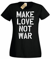 Womens MAKE LOVE NOT WAR Ladies T Shirt