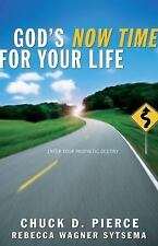 God's Now Time for Your Life : Enter into Your Prophetic Destiny by Chuck D....