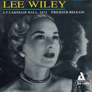 LEE WILEY at Carnegie Hall, 1972: Premier Release - 1995 Audiophile ACD-170
