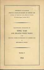 U OF LONDON TING YAO RELATED WHITE WARES CHINESE CERAMICS Exhibition Catalog 64