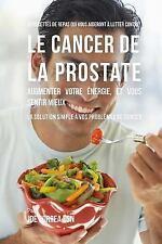 33 Recettes de Repas Qui Vous Aideront a Lutter Contre le Cancer de la...