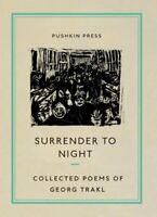 Surrender to Night Collected Poems of Georg Trakl by Georg Trakl 9781782275176