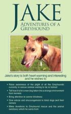 Jake Adventures of a Greyhound 9781434364982 by Goldsmith Jane Paperback