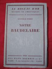 NOTRE BAUDELAIRE - Stanislas FUMET - PLON NOURRIT - 1926  - n°