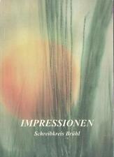 Impressionen Gedichte und Prosa Schreibkreis Brühl / Köln 1995 115 S. Widmung!
