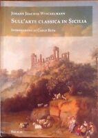 Sull'arte classica in Sicilia - Johann Joachim Winckelmann