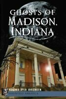 Ghosts of Madison, Indiana, Paperback by Jorgensen, Virginia Dyer, Brand New,...