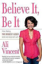 Believe It, Be It: How Being the Biggest Loser Won Me Back My Life, Very Good Co