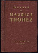 Œuvres de Maurice THOREZ Avril-Août 1939 URSS Paix Espagne Camarade ALBARDA 1958