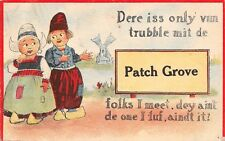 """Dere is Only One Trouble With"" Patch Grove Wisconsin~I Don't Luf the Folks~1914"