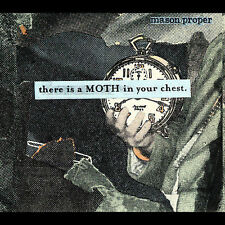 There Is a Moth in Your Chest by Mason Proper (CD) Disc Only-Free Shipping