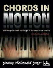 Chords in Motion : Moving Quartal Voicings & Related Structures, Paperback by...