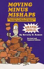 Moving Minus Mishaps A Practical Guide for Successful Family Relocat