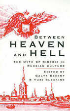 USED (GD) Between Heaven and Hell: The Myth of Siberia in Russian Culture by Gal