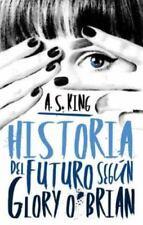 Historia Del Futuro Según Glory O'Brian by A. S. King (2016, Paperback)