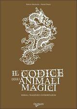 Il Codice degli animali magici, simboli, tradizioni e interpretazioni -De Vecchi