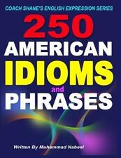 Coach Shanes English Expression: 250 American Idioms and Phrases : 451 to 700...