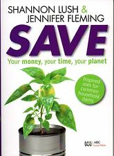 Save: Your Money, Your Time, Your Planet - Fleming & Lush AUST SELLER FAST POST!
