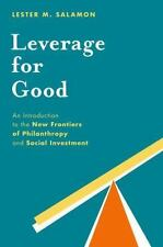 Leverage for Good: An Introduction to the New Frontiers of Philanthropy and
