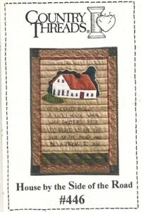Country Threads - House by the Side of the Road - Wall Quilt Full Size Patterns