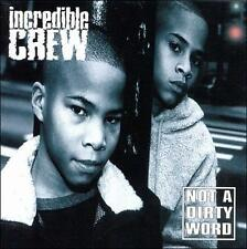 New: Incredible Crew: Not a Dirty Word  Audio CD