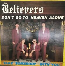 THE BELIEVERS Don't Go To Heaven Alone Private Press Gospel VG+ LP Truth Records