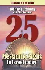USED (GD) 25 Messianic Signs In Israel Today! Updated Edition by Noah W. Hutchin