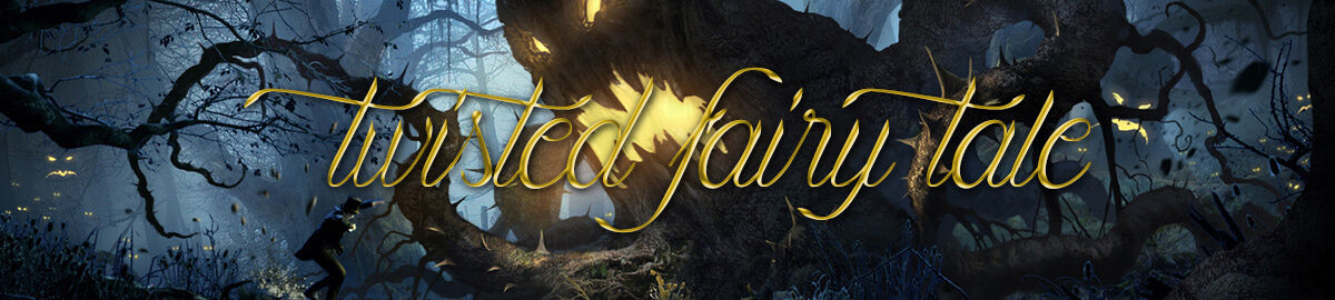 Twisted Fairy Tale