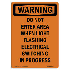 OSHA WARNING Sign - Do Not Enter Area When Light Flashing | �Made in the USA