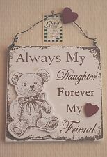 Plaque Always My Daughter Forever My Friend Sign Wooden Teddy Design 22cm F1406E