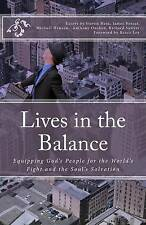 1: Lives in the Balance: Equipping God's People for the World's Fight and the So