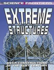 Extreme Structures: Mega-Constructions of the 21st Century (Science Frontiers)