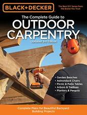 Black & Decker The Complete Guide to Outdoor Carpentry Updated 3rd Edition: Co..