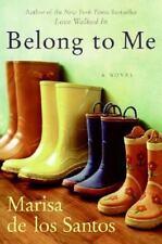Belong to Me by Marisa de los Santos and Los S. De (2008, Hardcover)