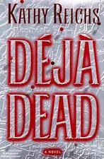 Deja Dead by Reichs, Kathy, Good Book
